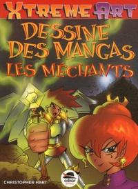 Christopher Hart - Dessine des mangas - Les méchants.
