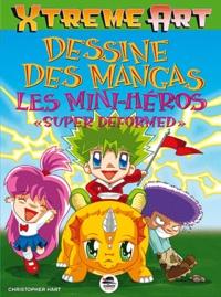 """Christopher Hart - Dessine des mangas - Les mini-héros """"super deformed""""."""
