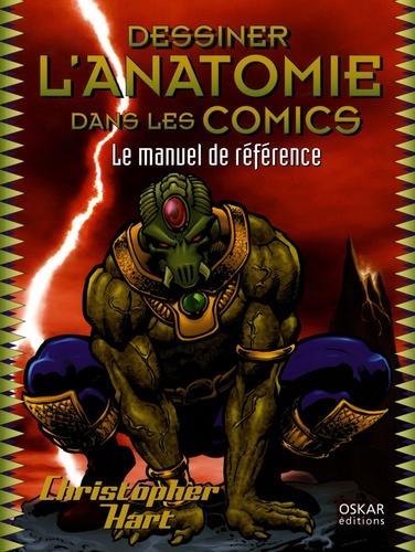 Christopher Hart - Dessiner l'anatomie dans les Comics - Le manuel de référence.