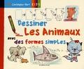 Christopher Hart - Dessiner les animaux avec des formes simples - Crée des animaux amusants avec des cercles, des carrés, des rectangles, et des triangles.
