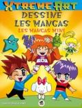 Christopher Hart - Dessiner les mangas : les mangas-minis.