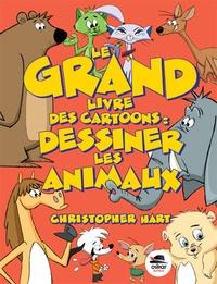 Christopher Hart - Le grand livre des cartoons - Dessiner les animaux.