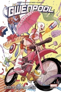 Christopher Hastings - Gwenpool (2016) T01 - La guilde des bras cassés.