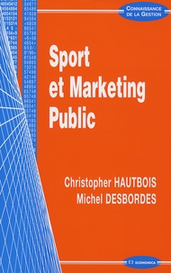 Christopher Hautbois et Michel Desbordes - Sport et marketing public.