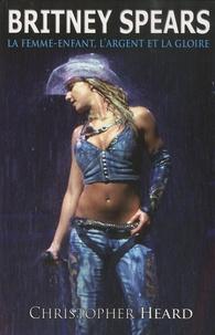 Cjtaboo.be Britney Spears - La femme-enfant, l'argent et la gloire Image