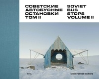 Christopher Herwig - Soviet Bus Stops Volume II - Edition en anglais-russe.