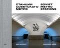 Christopher Herwig - Soviet metro stations.