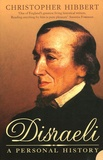 Christopher Hibbert - Disraeli - A personal History.