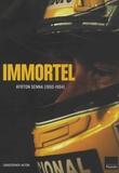 Christopher Hilton - Immortel Ayrton Senna (1960-1994).