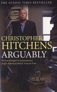 Christopher Hitchens - Arguably.