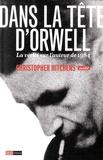 Christopher Hitchens - Dans la tête d'Orwell - La vérité sur l'auteur de 1984.