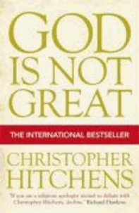 Christopher Hitchens - God is Not Great - How Religion Poisons Everything.