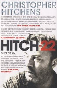 Christopher Hitchens - Hitch-22 : A Memoir.