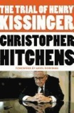Christopher Hitchens - The Trial of Henry Kissinger.