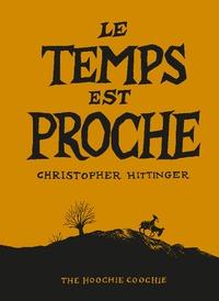 Christopher Hittinger - Le temps est proche.