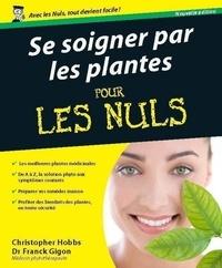 Christopher Hobbs - Se soigner par les plantes pour les Nuls.