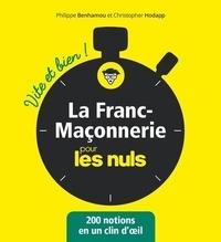 Christopher Hodapp et Philippe Benhamou - La franc-maçonnerie vite et bien pour les nuls.