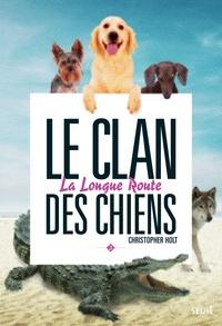 Le clan des chiens Tome 3 - Christopher Holt pdf epub