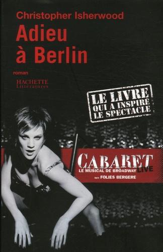 Christopher Isherwood - Adieu à Berlin.