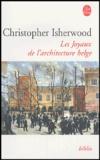 Christopher Isherwood - Les joyaux de l'architecture belge.