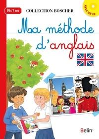 Christopher James et Béatrice Rodriguez - Ma méthode d'anglais - Dès 7 ans. 1 CD audio