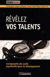 Christopher James et Antoine Tirard - Révélez vos talents - Cartographie des outils psychométriques de développement.