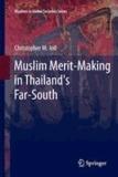 Christopher Joll - Muslim Merit-making in Thailand's Far-South.