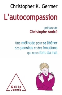 Deedr.fr L'autocompassion - Une méthode pour se libérer des pensées et des émotions qui nous font du mal Image