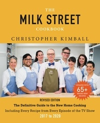 Christopher Kimball - The Milk Street Cookbook (5th Anniversary Edition) - The Definitive Guide to the New Home Cooking---with Every Recipe from  the TV Show.