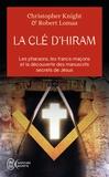 Christopher Knight et Robert Lomas - La clé d'Hiram - Les pharaons , les francs-maçons et la découverte des manuscrits secrets de Jésus.