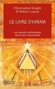 Christopher Knight - Le livre d'Hiram - La franc-maçonnerie, Vénus et la Clé secrète de la vie de Jésus.