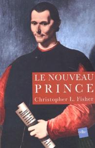 Le nouveau Prince. - Considérations sur lAmbition et lExercice du Pouvoir, Daprès Nicolas Machiavel.pdf