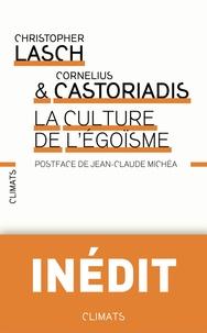 Christopher Lasch et Cornelius Castoriadis - La Culture de l'égoïsme.