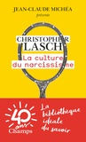 Christopher Lasch - La culture du narcissisme - La vie américaine à un âge de déclin des espérances.