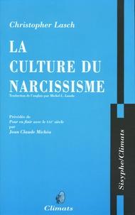 Christopher Lasch - La culture du narcissisme - La vie américaine à un âge de déclin des espérances précédée de Pour en finir avec le XXIe siècle.