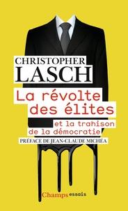 Christopher Lasch - La révolte des élites - Et la trahison de la démocratie.