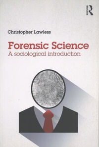 Christopher Lawless - Forensic Science - A sociological introduction.