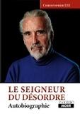 Christopher Lee - Le seigneur du désordre - Autobiographie.