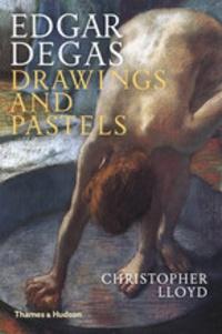 Christopher Lloyd - Edgar Degas : drawings and pastels.