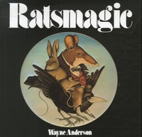 Christopher Logue et Wayne Anderson - Ratsmagic.