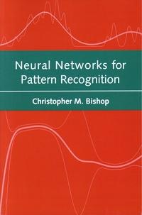 Christopher M. Bishop - Neural Networks for Pattern Recognition.