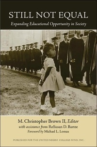 Christopher m. Brown ii - Still Not Equal - Expanding Educational Opportunity in Society.
