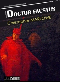 Christopher Marlowe - Doctor Faustus.