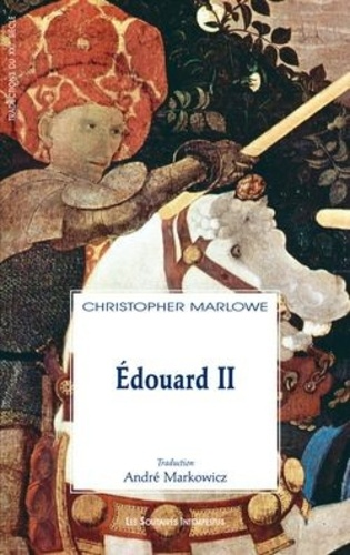 Christopher Marlowe - Edouard II.
