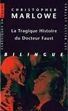 Christopher Marlowe - La Tragique Histoire du Docteur Faust - Bilingue français-anglais.