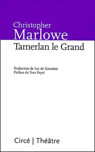 Christopher Marlowe - Tamerlan le Grand.