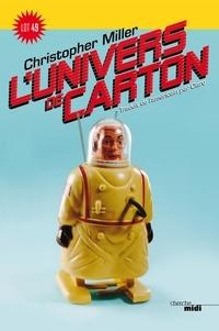 Christopher Miller - L'univers de carton - Un guide du monde de Phoebus K. Dank.