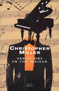 Christopher Miller - Variations en fou majeur.