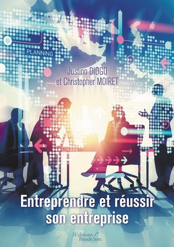 Entreprendre et réussir son entreprise