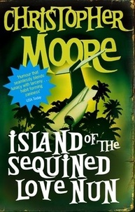 Christopher Moore - Island Of The Sequined Love Nun - A Novel.